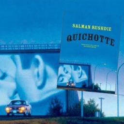 Quichotte : Salman Rushdie réinvente l'écriture