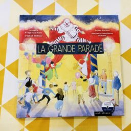 La Grande Parade : une plongée dans le cirque !